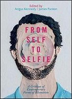 From Self To Selfie: A Critique Of Contemporary Forms Of Alienation