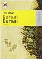 Fruit Chan's Durian Durian: A Unique Feature Of The Hong Kong Legislative Council (With Cd)