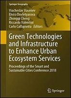 Green Technologies And Infrastructure To Enhance Urban Ecosystem Services: Proceedings Of The Smart And Sustainable Cities Conference 2018