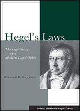 Hegel's Laws: The Legitimacy Of A Modern Legal Order