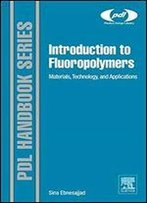 Introduction To Fluoropolymers: Materials, Technology And Applications