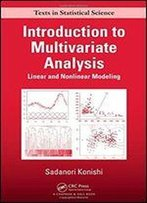 Introduction To Multivariate Analysis: Linear And Nonlinear Modeling