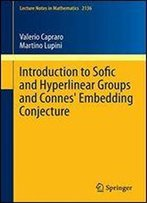 Introduction To Sofic And Hyperlinear Groups And Connes' Embedding Conjecture (Lecture Notes In Mathematics)