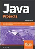 Java Projects -Second Edition