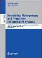 Knowledge Management And Acquisition For Intelligent Systems: 16th Pacific Rim Knowledge Acquisition Workshop, Pkaw 2019, Cuvu, Fiji, August 2627, 2019, Proceedings