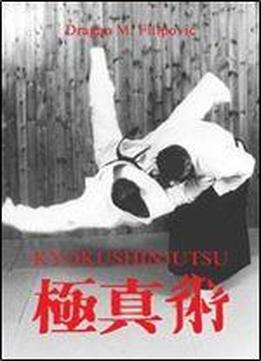 Kyokushinjutsu: The Method Of Self-defense