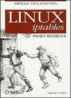 Linux Iptables: Pocket Reference