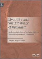 Livability And Sustainability Of Urbanism: An Interdisciplinary Study On History And Theory Of Urban Settlement