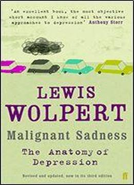 Malignant Sadness: The Anatomy Of Depression