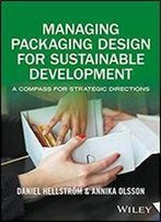 Managing Packaging Design For Sustainable Development: A Compass For Strategic Directions