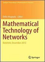 Mathematical Technology Of Networks: Bielefeld, December 2013 (Springer Proceedings In Mathematics & Statistics)