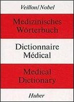 Medical Dictionary / Medizinisches Worterbuch / Dictionnaire Medical (English, German And French Edition)