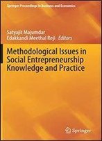 Methodological Issues In Social Entrepreneurship Knowledge And Practice
