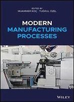 Modern Manufacturing Processes