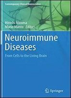 Neuroimmune Diseases: From Cells To The Living Brain