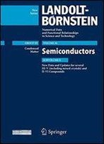 New Data And Updates For Several Iii-V (Including Mixed Crystals) And Ii-Vi Compounds: Condensed Matter, Semiconductors Update, Subvolume E ... In Science And Technology - New Series)
