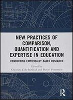 New Practices Of Comparison, Quantification And Expertise In Education: Conducting Empirically Based Research