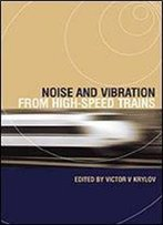 Noise And Vibration From High-Speed Trains