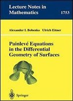 Painleve Equations In The Differential Geometry Of Surfaces