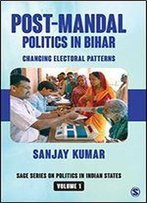 Post-Mandal Politics In Bihar: Changing Electoral Patterns