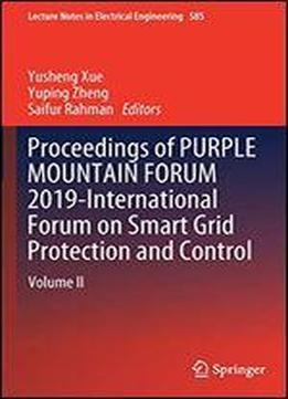 Proceedings Of Purple Mountain Form 2019-international Forum On Smart Grid Protection And Control: Volume Ii (lecture Notes In Electrical Engineering)