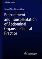 Procurement And Transplantation Of Abdominal Organs In Clinical Practice