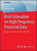 Risk Estimation On High Frequency Financial Data: Empirical Analysis Of The Dax 30