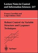 Robust Control Via Variable Structure And Lyapunov Techniques
