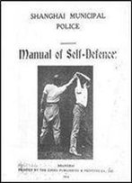 Shanghai Municipal Police Manual Of Self Defense