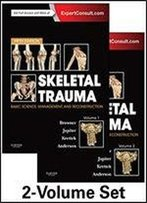 Skeletal Trauma: Basic Science, Management, And Reconstruction, 2-Volume Set (Browner, Skeletal Trauma)