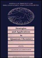 Strategies And Applications In Quantum Chemistry: From Molecular Astrophysics To Molecular Engineering (Topics In Molecular Organization And Engineering)