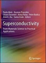 Superconductivity: From Materials Science To Practical Applications