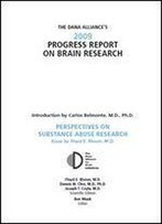 The Dana Alliance's 2009 Progress Report On Brain Research: Perspectives On Brain Research