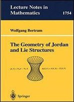 The Geometry Of Jordan And Lie Structures