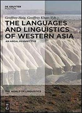 The Languages And Linguistics Of Western Asia: An Areal Perspective