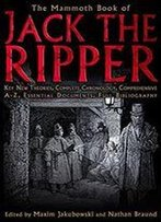 The Mammoth Book Of Jack The Ripper (Mammoth Book Of S)