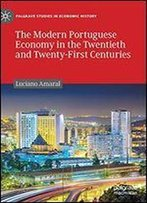 The Modern Portuguese Economy In The Twentieth And Twenty-First Centuries