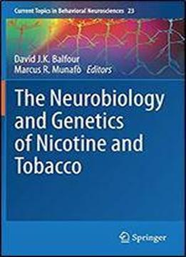 The Neurobiology And Genetics Of Nicotine And Tobacco (current Topics In Behavioral Neurosciences)