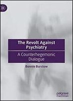 The Revolt Against Psychiatry: A Counterhegemonic Dialogue