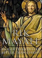 The Rik Mayall: Bigger Than Hitler, Better Than Christ