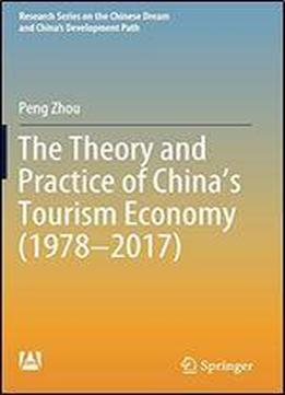 The Theory And Practice Of China's Tourism Economy (1978 2017)