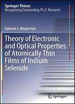 Theory Of Electronic And Optical Properties Of Atomically Thin Films Of Lndium Selenide