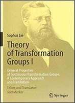 Theory Of Transformation Groups I: General Properties Of Continuous Transformation Groups. A Contemporary Approach And Translation