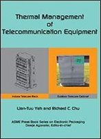 Thermal Management Of Telecommunications Equipment (Electronic Packaging)