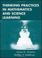 Thinking Practices In Mathematical And Science Learning