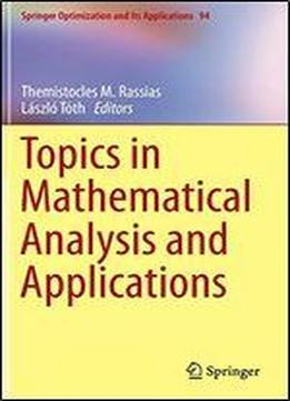 Topics In Mathematical Analysis And Applications (springer Optimization And Its Applications)