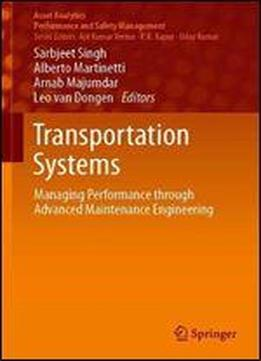 Transportation Systems: Managing Performance Through Advanced Maintenance Engineering