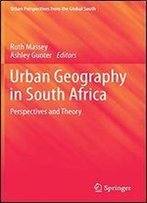 Urban Geography In South Africa: Perspectives And Theory