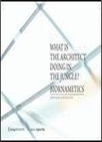 What Is The Architect Doing In The Jungle?: Biornametics