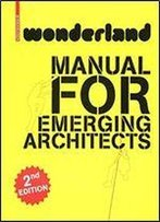 Wonderland - Manual For Emerging Architects